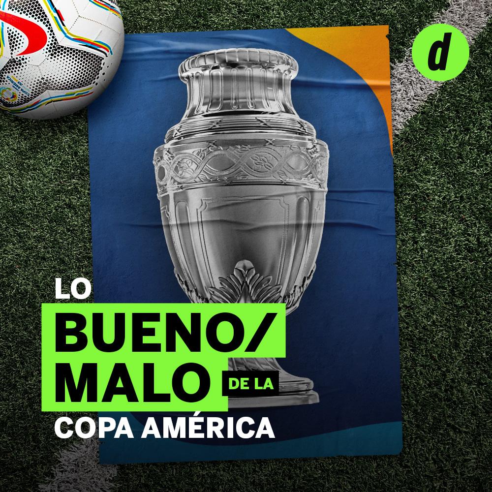 Copa América lo bueno, lo malo