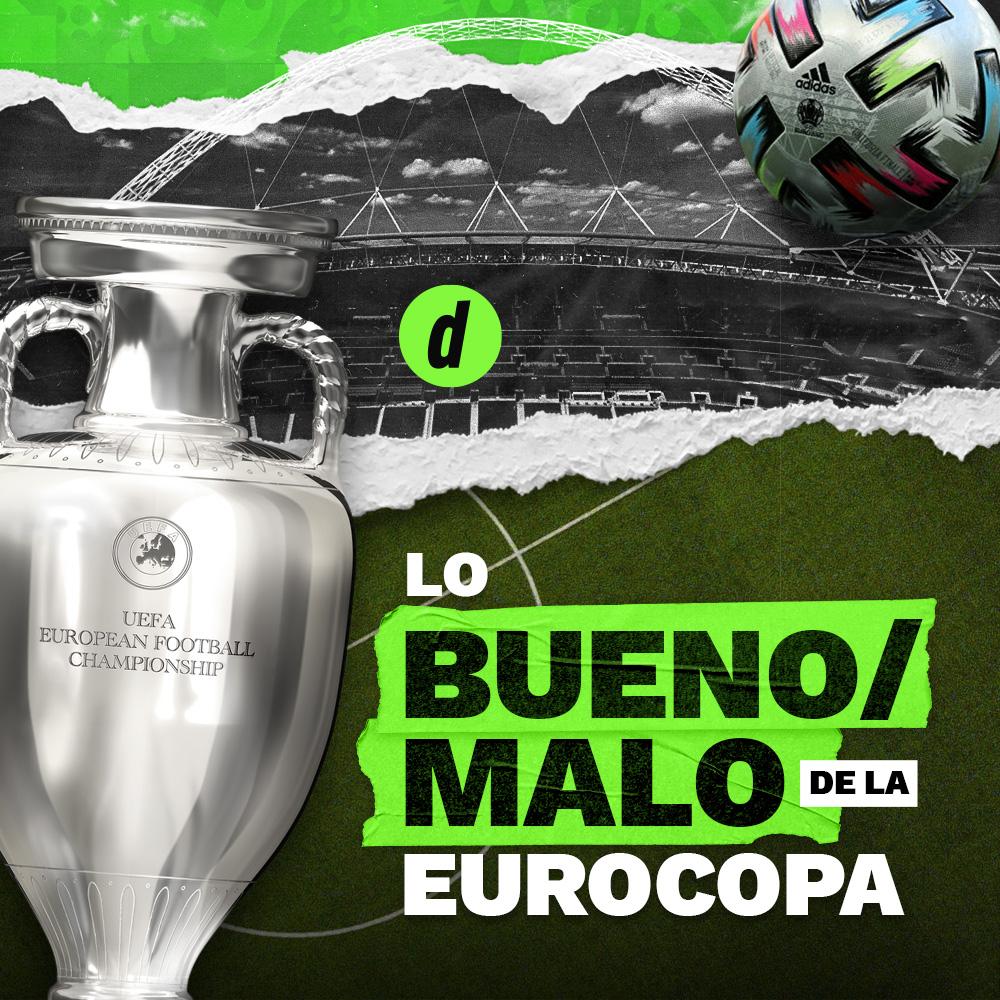 Eurocopa lo bueno, lo malo