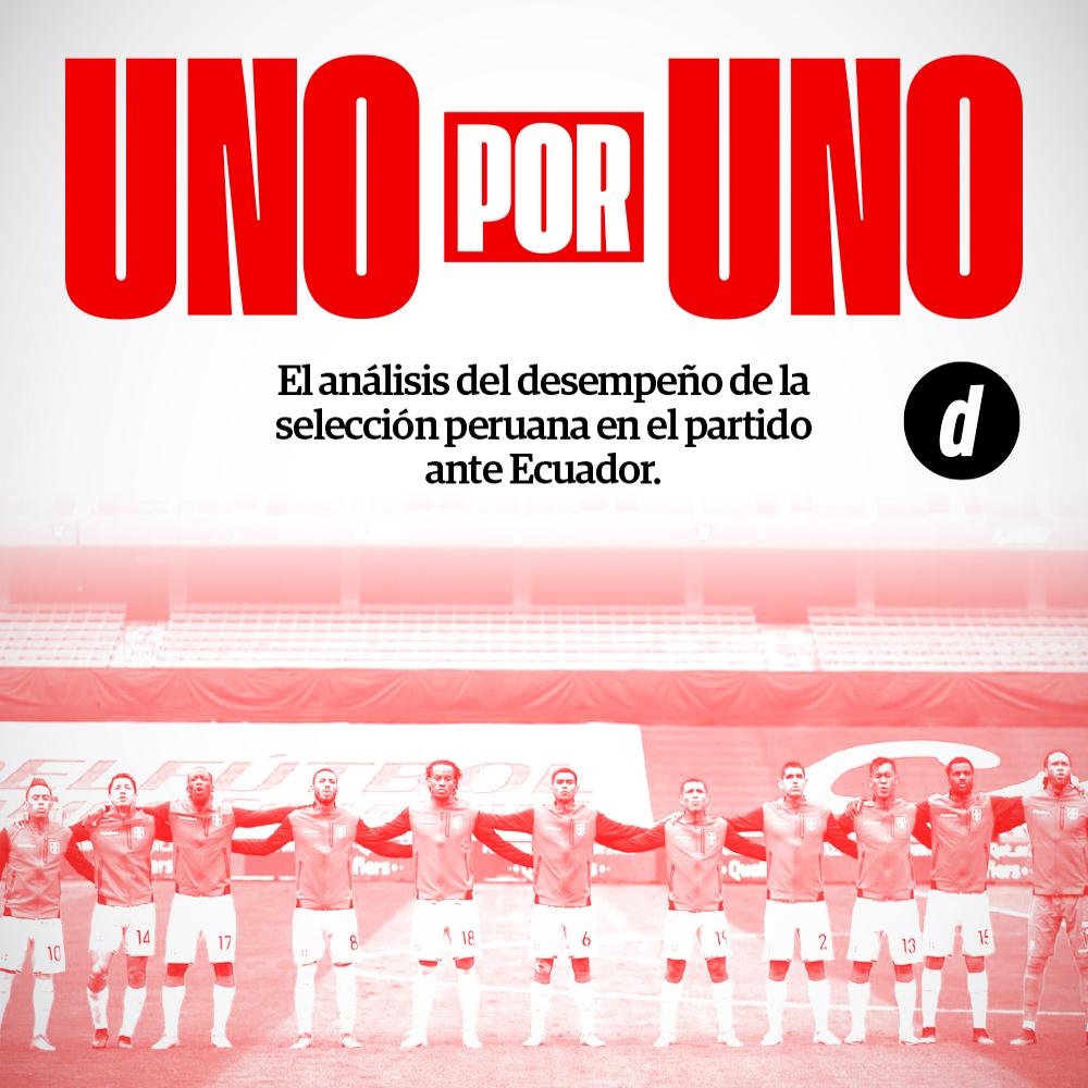 Perú vs. Ecuador: así los vimos a los jugadores de la Selección Peruana | UNO X UNO