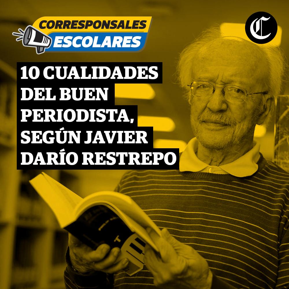 10 cualidades del buen periodista, según Javier Darío Restrepo