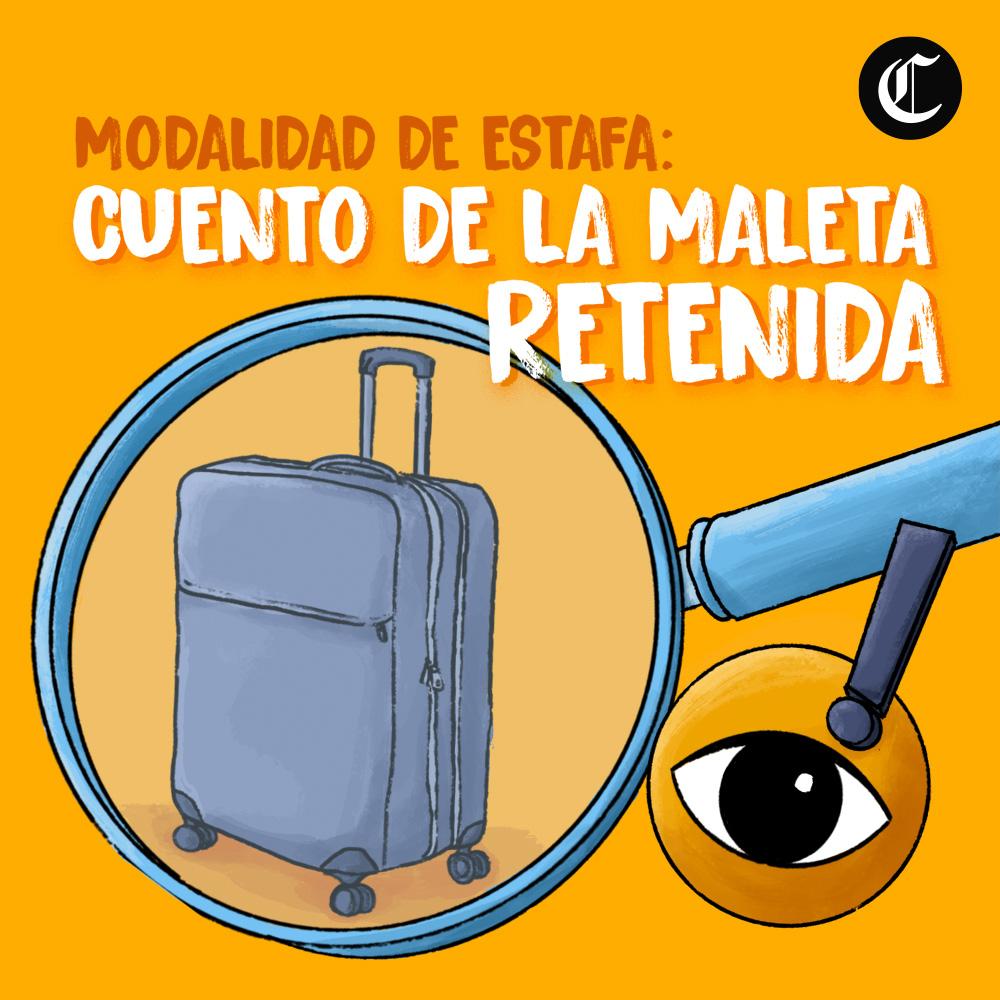 Cuidado con la maleta retenida, nueva modalidad de estafa